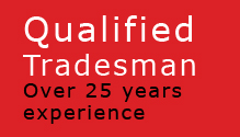 Qualified Tradesman | Over 25 years experience